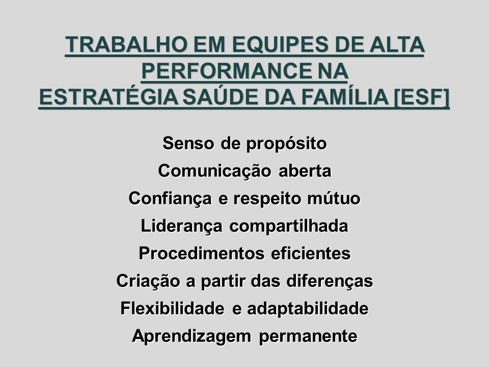 TRABALHO EM EQUIPES DE ALTA PERFORMANCE NA ESTRATÉGIA SAÚDE DA FAMÍLIA [ESF]
